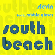 South Beach - Slevin Feat. Robbie Glover